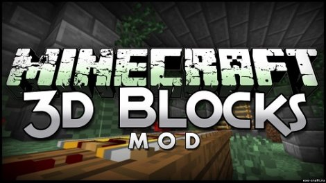 Blocks3D Mod for Minecraft 1.7.5