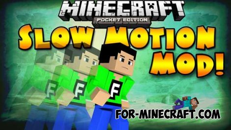 Slow Motion mod for Minecraft PE 0.9.5