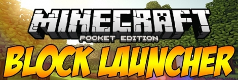 Block Launcher 1.17.7 for Minecraft PE 1.0/1.2.6
