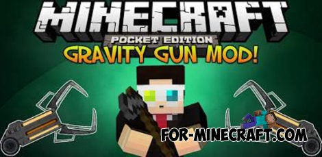 GravityGun v1.1 mod for Minecraft PE 0.11.1 / 0.11.0