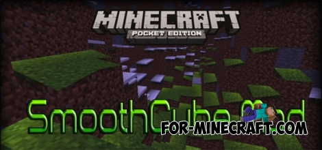 SmoothCube Mod for Minecraft PE 0.11.1 / 0.11.0