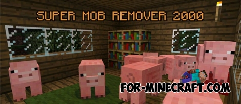 Super Mob Remover 2000 mod for MCPE 0.13.0/0.13.1