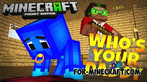 Who is my daddy? map for MCPE 0.15.0/0.15.1/0.15.2