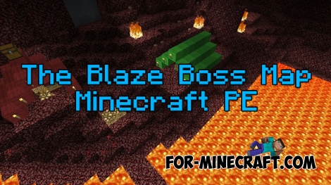 The Blaze Boss map for Minecraft PE 0.15.9/0.16.0