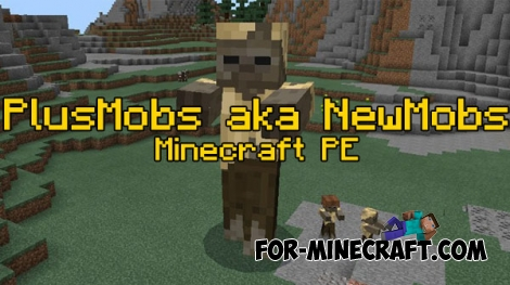 PlusMobs aka New mobs addon for MCPE 0.17.0