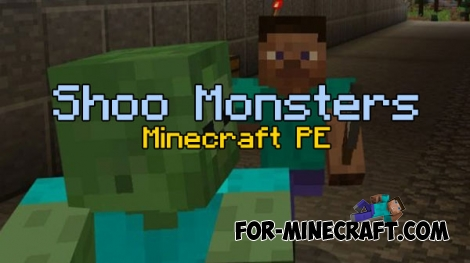 Shoo Monsters addon for MCPE 0.17.0